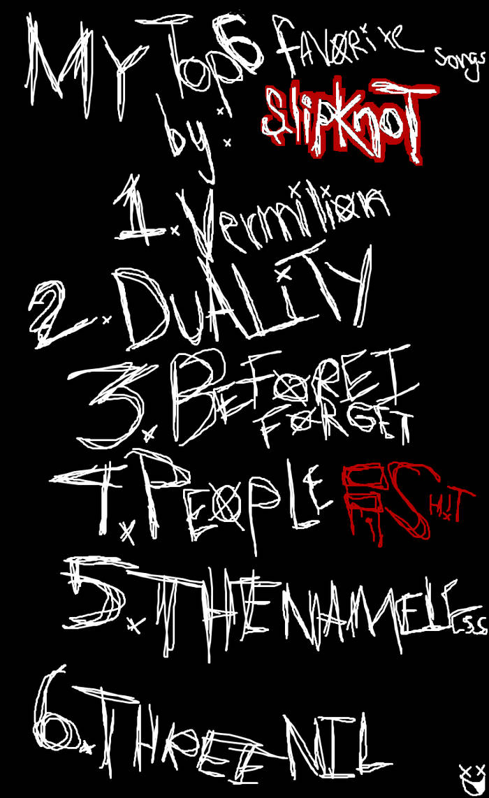 My Top 6 favorite Slipknot songs by Kmanx128 on DeviantArt