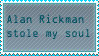 ALAN RICKMAN STOLE MY SOUL by celloismistic