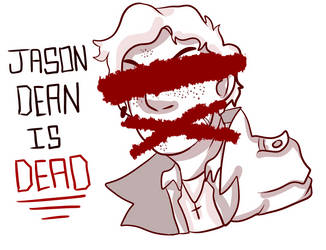Jason Dean Is Dead by AmbigiousNothing