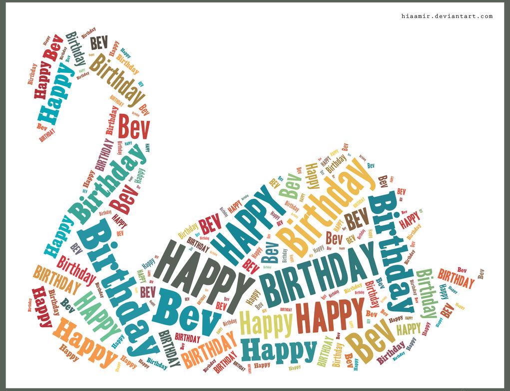Happy birthday dear bev by hiaamir on deviantart