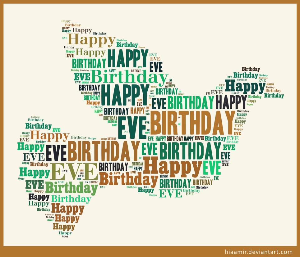 Happy Birthday dear Eve by hiaamir