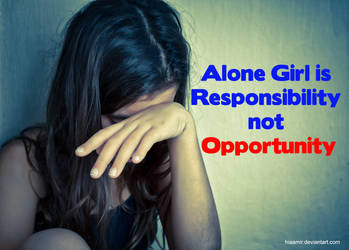 Alone Girl is Responsibility not Opportunity