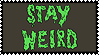 :stay weird: by WhisperSeas