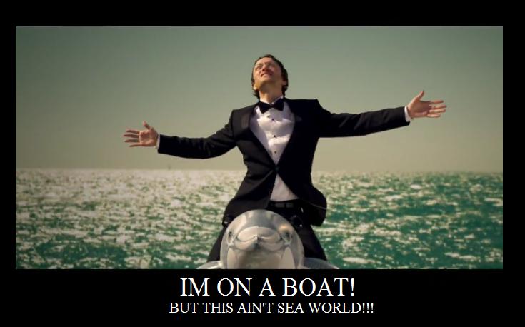 I'M On A Boat I'M On A Boat' Im On A Motha Fucking Boat 56