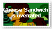 Cheese Sandwich is Overrated Stamp by SoraJayhawk77