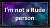 I will never be Rude to anyone by SoraJayhawk77