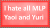 I hate all MLP Yaoi and Yuri by KittyJewelpet78