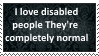 (Request) I love Disabled People by SoraJayhawk77