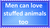 Men can love Stuffed animals too by KittyJewelpet78