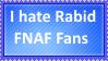 I hate Rabid FNAF Fans by KittyJewelpet78