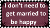 I Don't need to get married