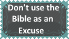 Don't use the Bible as an excuse