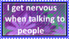 I get nervous when talking to people
