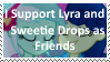 I support Lyra and Sweetie Drops as being Friends
