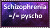 (Request) Schizophrenia doesn't mean pyscho by KittyJewelpet78