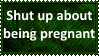 Shut up about being pregnant by KittyJewelpet78