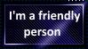 I'm a friendly person