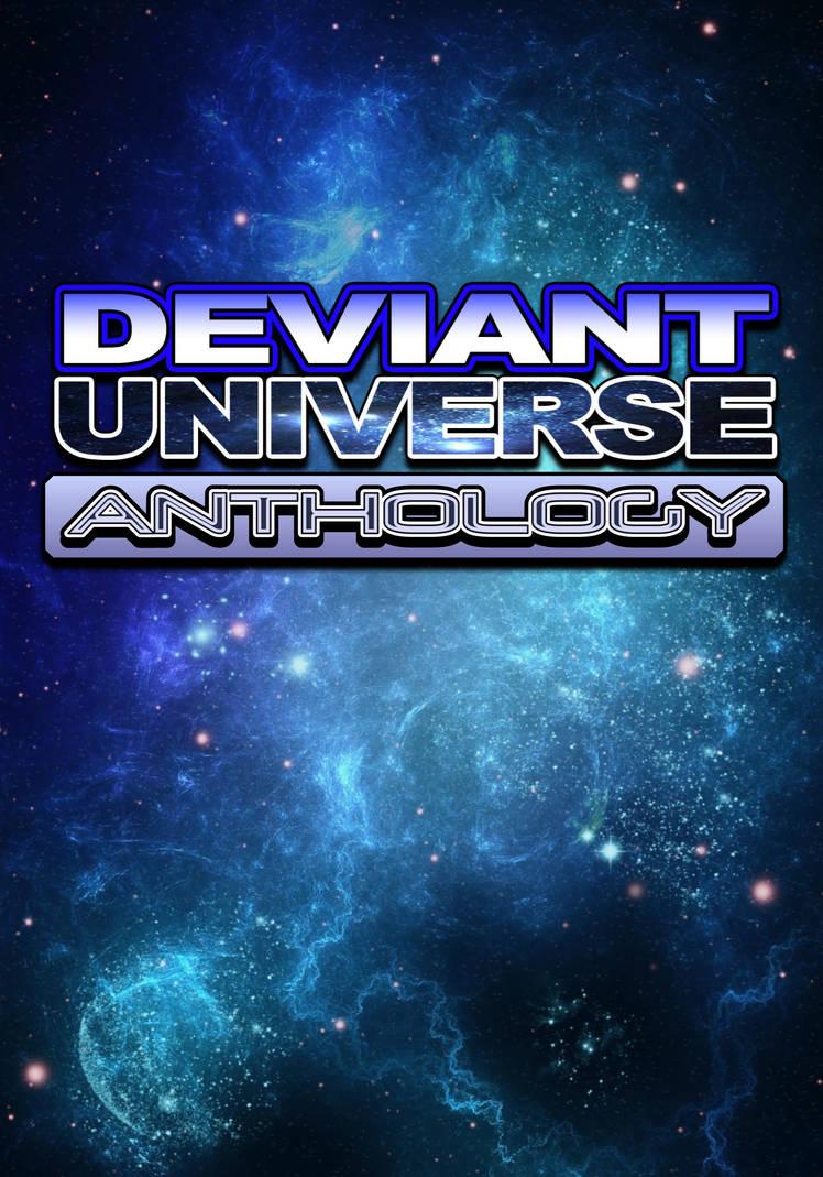 Deviant Universe Anthology by mja42x