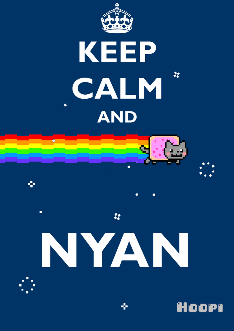 Keep Calm And Nyan Poster by hoopiman on DeviantArt