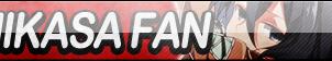 Mikasa Ackerman Fan by JustButtons