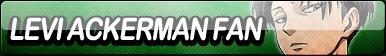 Levi Ackerman Fan Button
