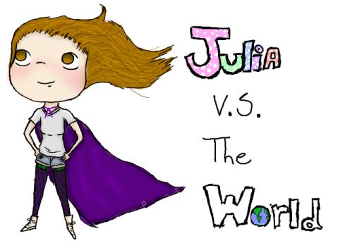 Julia vs The World by juliavstheworld