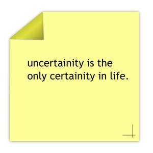 Uncertainity...