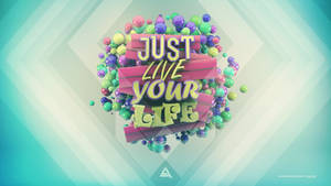 Just Live Your Life by Lacza