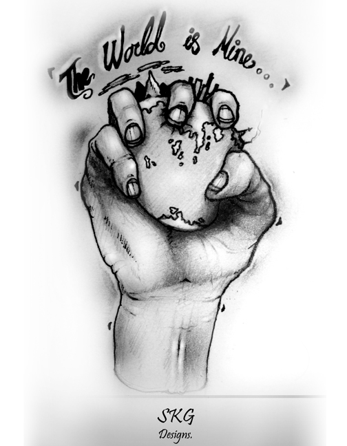 The world is mine tattoo by s k g91 on deviantart for The world is yours tattoo