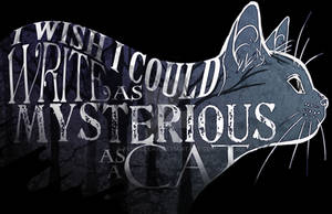 As Mysterious As A Cat by PencillCat