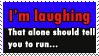 Laugh equals death by DarthzeroProductions