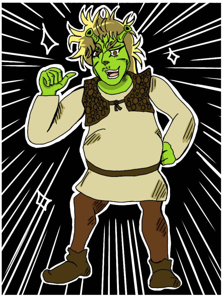You expected Shrek, but it was me, Dio! by Greencat35 on DeviantArt