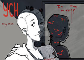 [YCH] IN THE MIRROR by KrisSemapichu