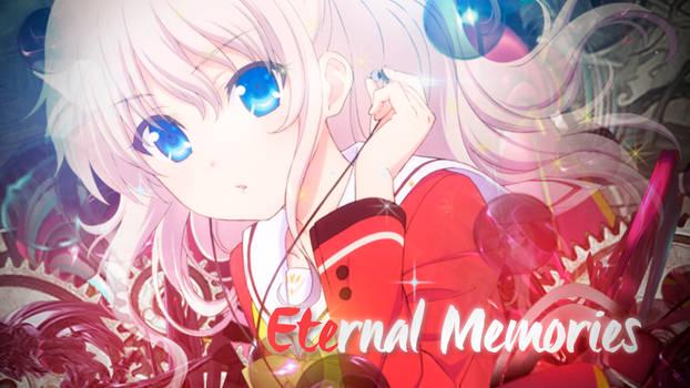 [Charlotte] - Eternal Memories