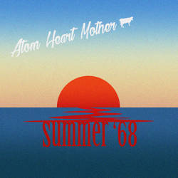 Atom Heart Mother - Summer' 68 by Akira-Devilman666