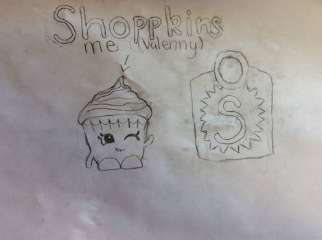 Valenny as a shopkin( she's taking over now)