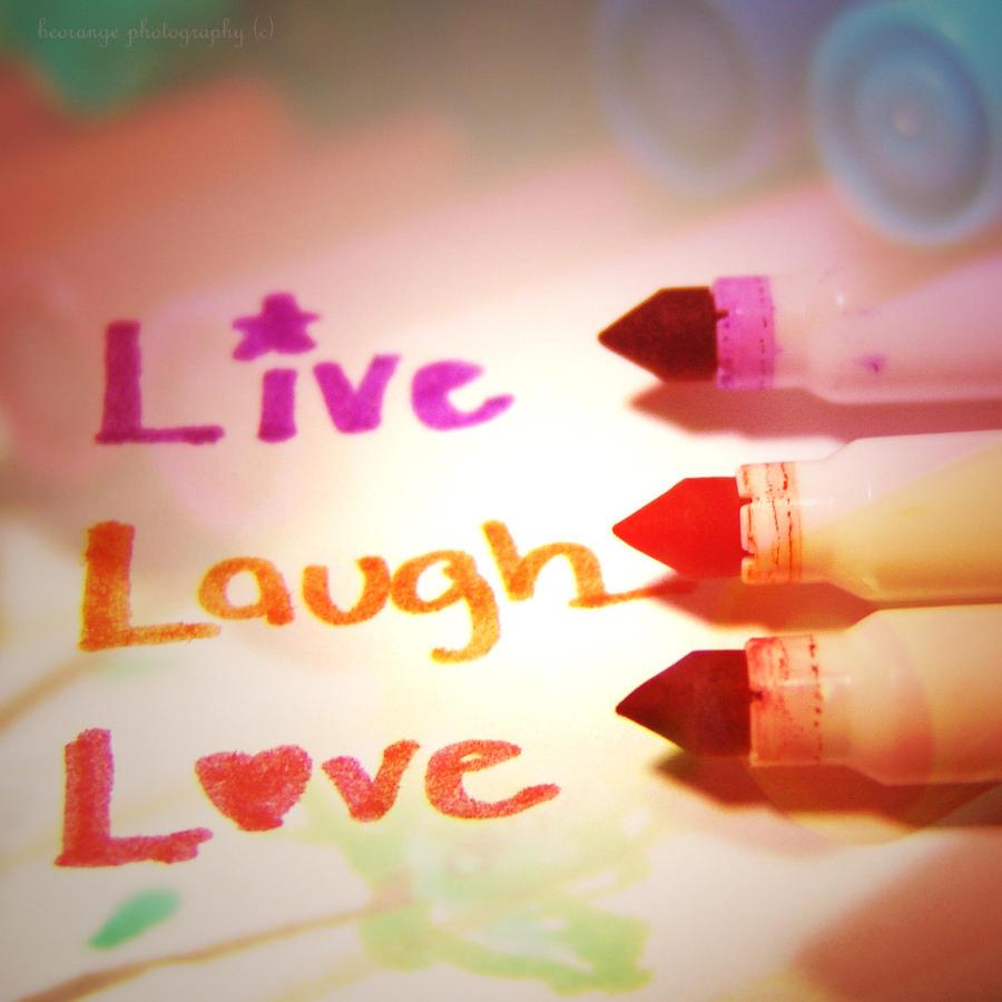 Live Laugh Love By Beorange On Deviantart
