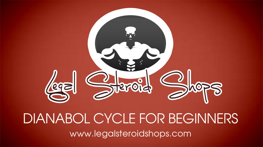 Dianabol Cycle For Beginners by clenbutrolsupplement on
