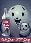 Club Soda Not Seals