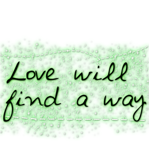 Love Finds You Quote: Love Will Find A Way Quotes. QuotesGram