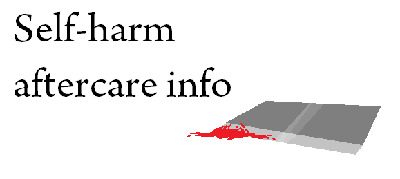 Self-harm (aftercare) Info by SCP-Rose