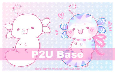 P2U Axolotl Base by Sarilain