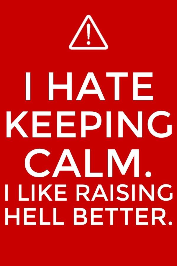 I hate keeping calm by budderninjaMC