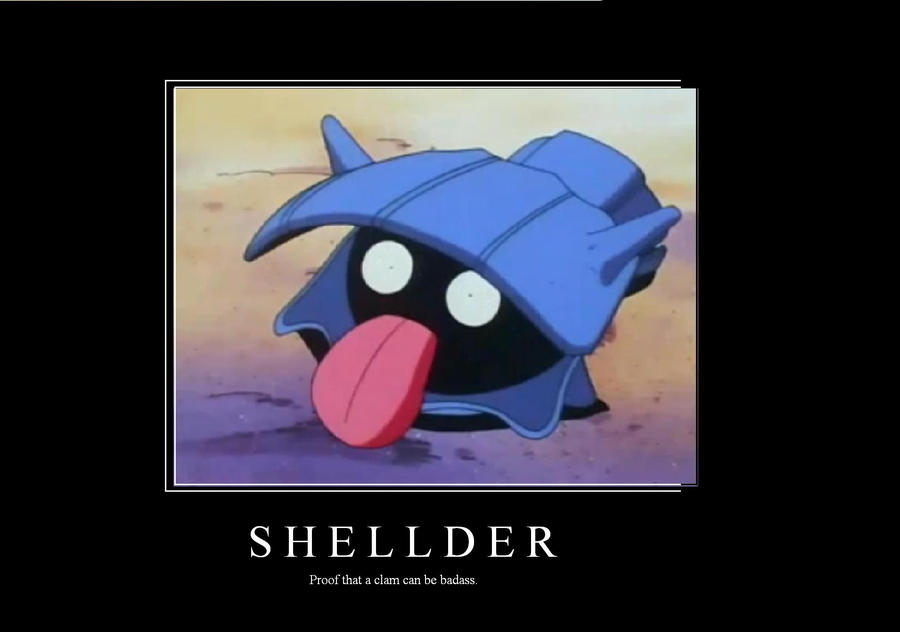 Demotivator: Shellder by SomeRandomMinion on DeviantArt