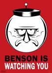 BENSON IS WATCHING YOU