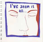 I've seen it all_sketch