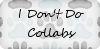 Don't Do Collabs by lxRiiOTxl
