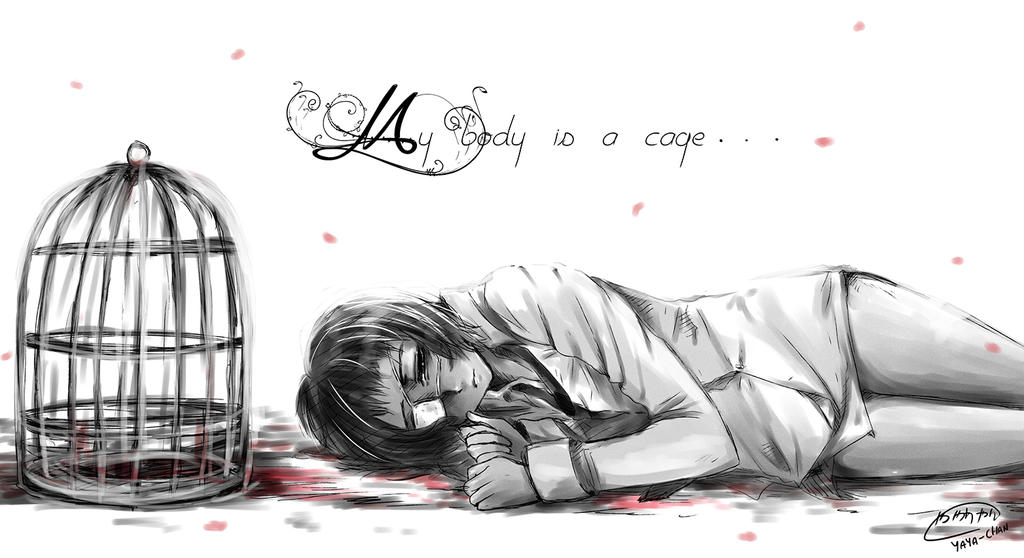 My Body is a cage by YaYa-ChanOO
