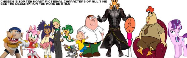 Top 10 Worst Fictional Characters of All Time by ChosenMii