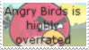 Angry birds is overrated- stamp by V1KA